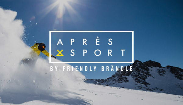 APRÈS SPORT by FRIENDLY BRÄNDLE